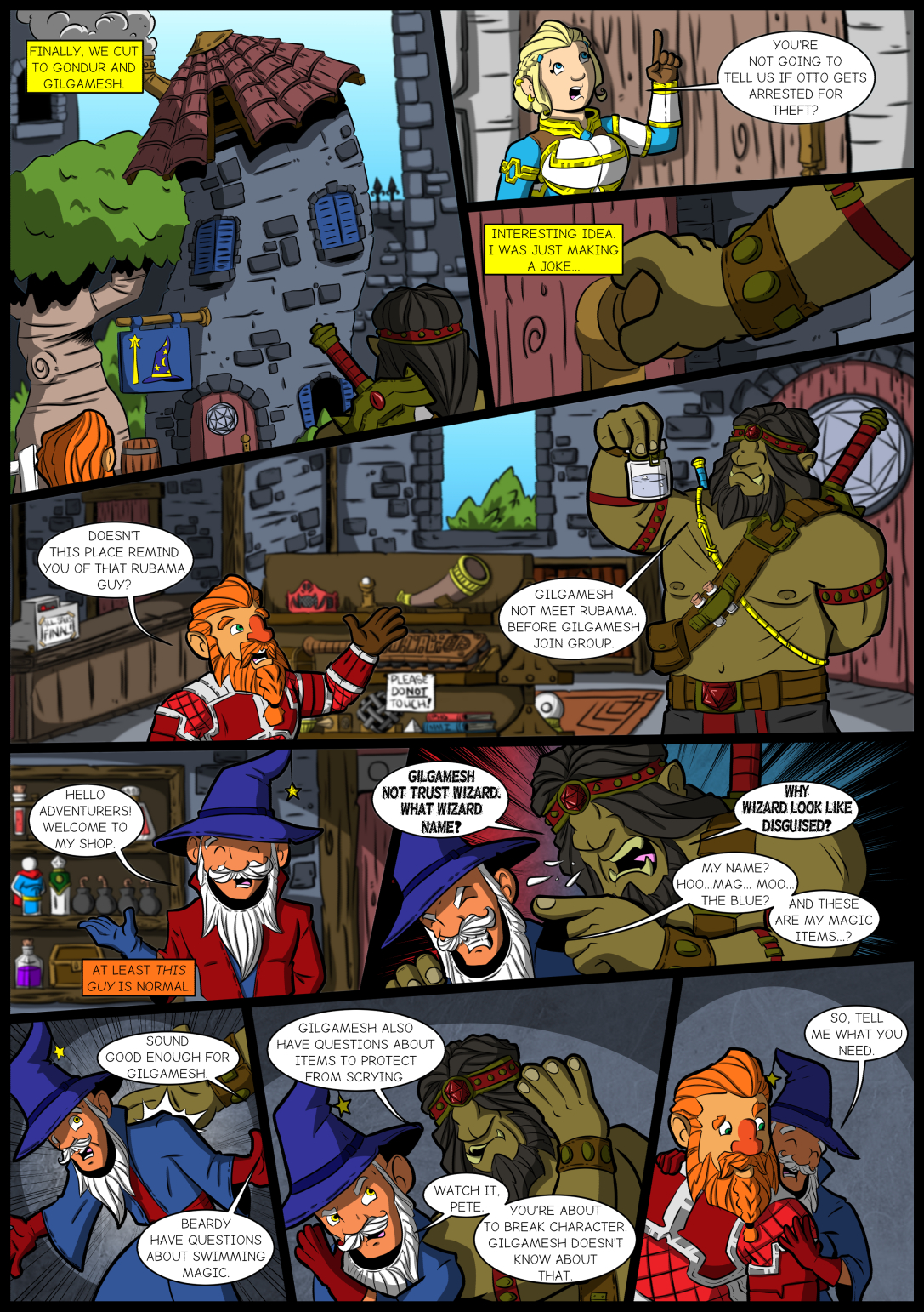And I would have gotten away with it too if it wasn't for you pesky adventurers!